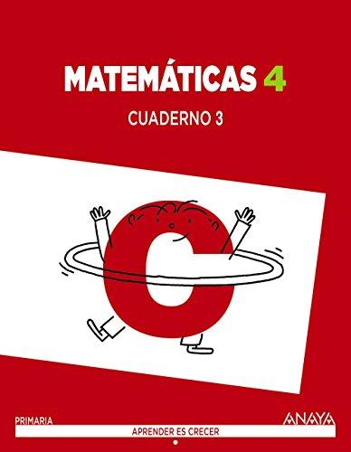 Matemáticas 4. Cuaderno 3 (Aprender es crecer)