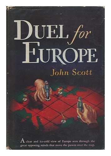 Duel for Europe, Stalin Versus Hitler, by John Scott
