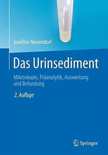 Das Urinsediment: Mikroskopie, Präanalytik, Auswertung und Befundung