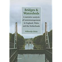 Bridges and Watersheds: A Narrative Analysis of Water Management in England, Wales and the Netherlands