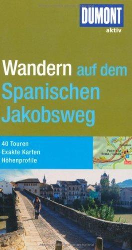 c0742cb7894924 DuMont aktiv Wandern auf dem Spanischen Jakobsweg von Höllhuber. Dietrich  (2010) Broschiert