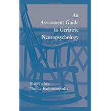 An Assessment Guide To Geriatric Neuropsychology by Holly Tuokko (1998-01-01)