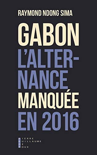 Gabon l'Alternance Manquee en 2016