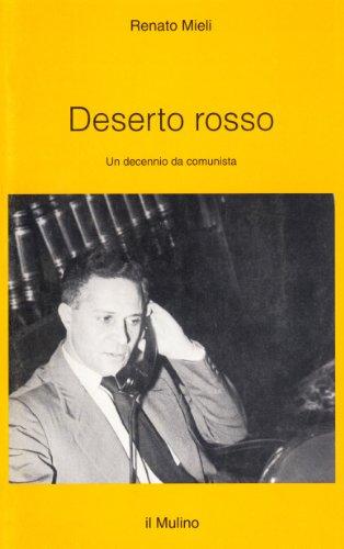 Deserto rosso. Un decennio da comunista (Intersezioni) por Renato Mieli