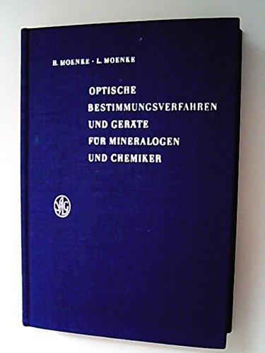 Optische Bestimmungsverfahren und Geräte für Mineralogen und Chemiker : Goniometrie,...
