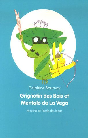 Grignotin des Bois et Mentalo de la Vega