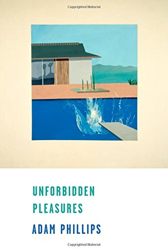 Unforbidden Pleasures par Adam Phillips