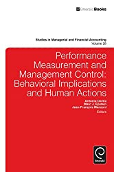 Performance Measurement and Management Control: Behavioral Implications and Human Actions