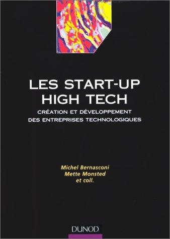 Les start-up high tech : Création et développement des entreprises technologiques par Collectif