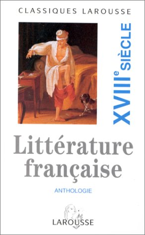Anthologie de la littérature française : XVIIIe siècle