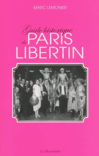 Guide historique du Paris libertin