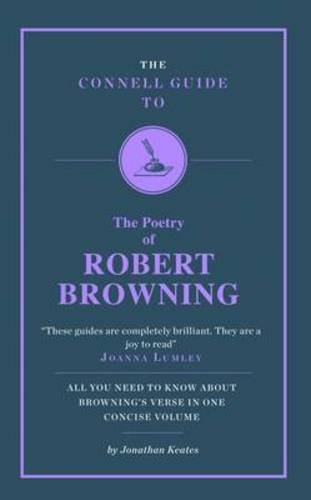 The Connell Guide to the Poetry of Robert Browning