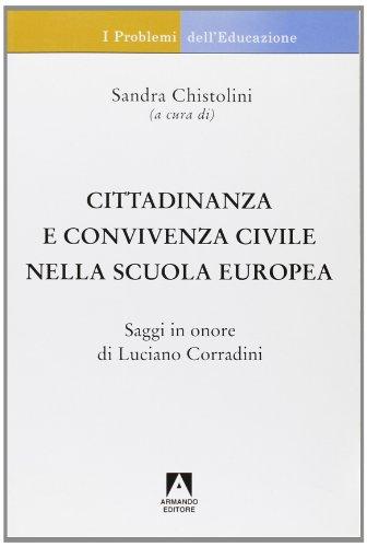 Cittadinanza e convivenza civile nella scuola europea. Saggi in onore di Luciano Corradini