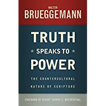 Truth Speaks to Power: The Countercultural Nature of Scripture