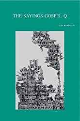 The Sayings Gospel Q (Bibliotheca Ephemeridum Theologicarum Lovaniensium) by J A Robinson (2006-01-01)