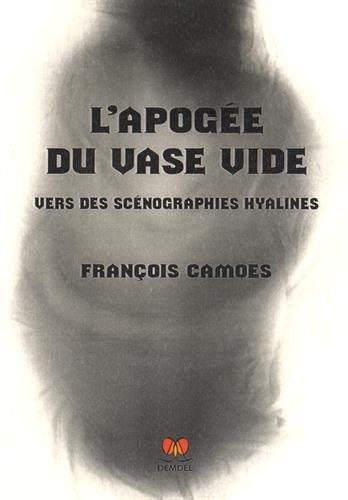 L'apogée du vase vide : Vers des scénographies hyalines
