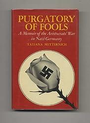 Purgatory of fools: A memoir of the aristocrats' war in Nazi Germany