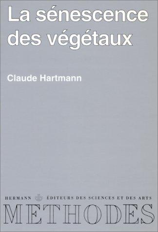 La Sénescence des végétaux par Claude Hartmann