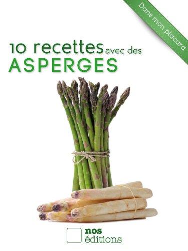 10 recettes avec des asperges (Dans mon placard t. 4) par Anne Cécile Odouard