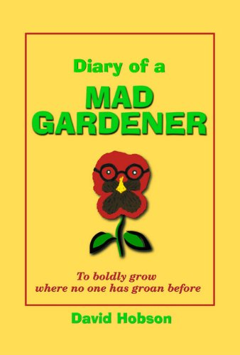 Diary of a Mad Gardener (English Edition)