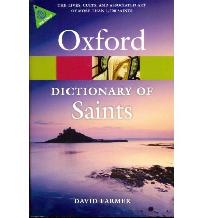 [ The Oxford Dictionary Of Saints ] By Farmer, David Hugh ( Author ) Apr-2011 [ Paperback ] The Oxford Dictionary of Saints (Oxford Dictionary Of Saints)