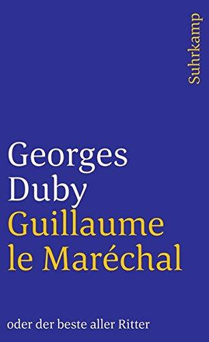 Guillaume le Maréchal oder der beste aller Ritter (suhrkamp taschenbuch, Band 2802)