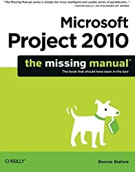 Microsoft Project 2010: The Missing Manual by Biafore, Bonnie (2010) Paperback
