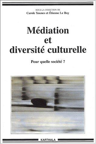 Médiation et diversité culturelle : Pour quelle société ? par Etienne le Roy