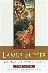 [ THE LAMB'S SUPPER: EXPERIENCING THE MASS ] The Lamb's Supper: Experiencing the Mass By Hahn, Scott ( Author ) Nov-1999 [ Hardcover ]