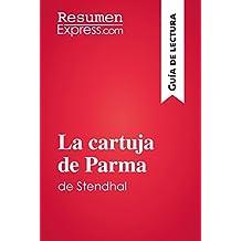 La cartuja de Parma de Stendhal (Guía de lectura): Resumen y análisis completo