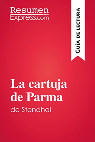 La cartuja de Parma de Stendhal (Guía de lectura): Resumen y análisis completo por ResumenExpress.com