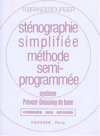 Sténographie simplifiée, méthode semi-programmée : système Prévost-Delaunay de base - Corrigés