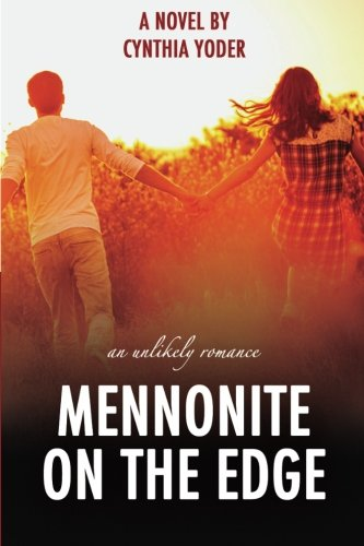 Mennonite On The Edge An Unlikely Romance