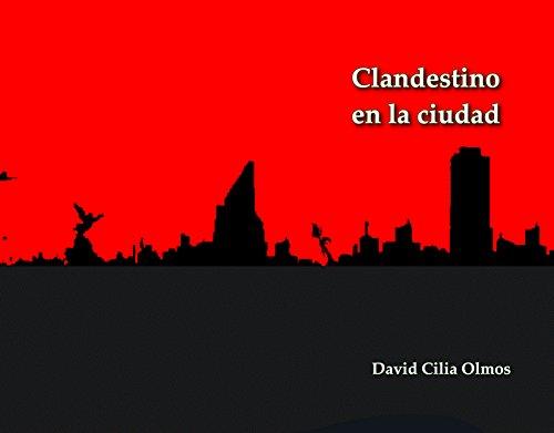 Clandestino en la Ciudad: Poesía desde la trinchera (Huasipungo Tierra Roja nº 14) por David Cilia Olmos