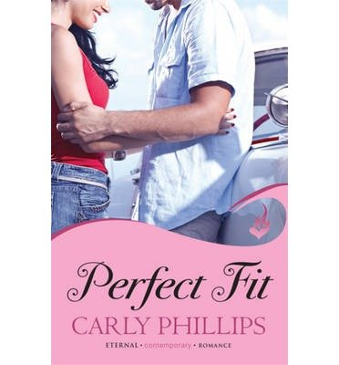[(Perfect Fit)] [ By (author) Carly Phillips ] [May, 2013]