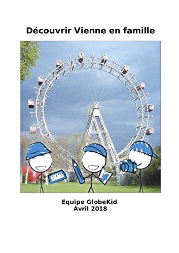 Découvrir Vienne en famille par  Equipe GlobeKid