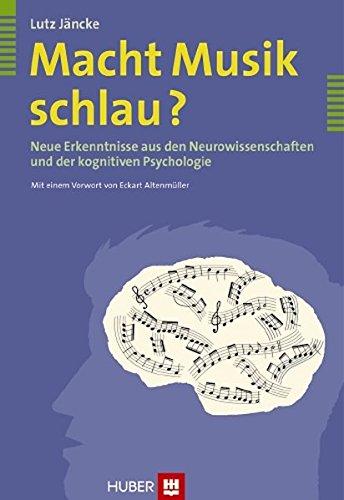 Macht Musik schlau? Neue Erkenntnisse aus den Neurowissenschaften und der kognitiven Psychologie