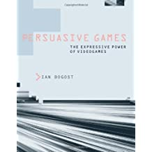 Persuasive Games: The Expressive Power of Videogames (MIT Press) by Ian Bogost (2007-06-22)