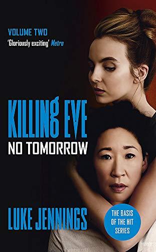 No Tomorrow: The basis for the BAFTA-winning Killing Eve TV series (Killing Eve series)