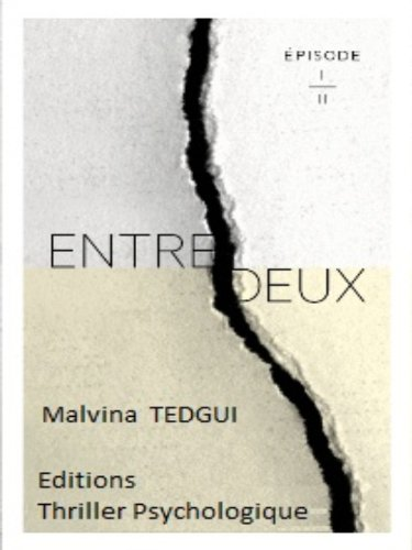 Entredeux - épisode 1 par Malvina Tedgui