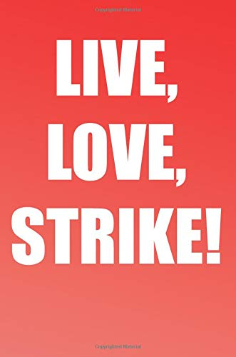 Live, Love, Strike!: A Perfect Gift For Baseball Players And Baseball Fans, 110 Lined Page Journal and 30 Lines Per Page, 6x9, Professionally Designed ... boys, girls, students, teachers, and work. por Book Penguin