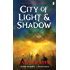 City of Light and Shadow (City of a Hundred Rows Book 3)