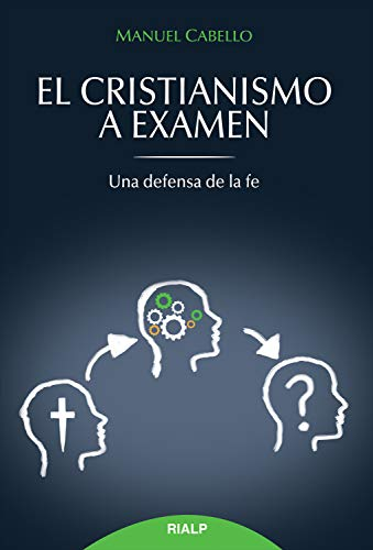 El cristianismo a examen (Religión. Fuera de Colección) por Manuel Cabello Fernández