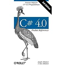 [(C# 4.0 Pocket Reference: Instant Help for C# 4.0 Programmers )] [Author: Joseph Albahari] [Sep-2010]