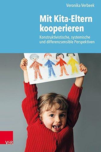 Mit Kita-Eltern kooperieren: Konstruktivistische, systemische und differenzsensible Perspektiven