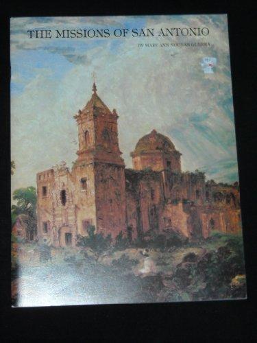 The Missions of San Antonio: San Jose y San Miguel de Aguayo, Nuestra Senora de la Purisima Concepcion, San Juan Capistrano, San Francisco de la Espada, San Antonio de Valero (Spanish Edition) by Mary Ann Noonan-Guerra (1982-01-01)