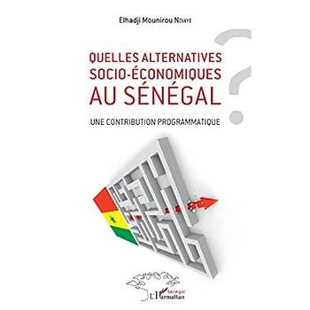 Quelles alternatives socio-économiques au Sénégal ?: Une contribution programmatique