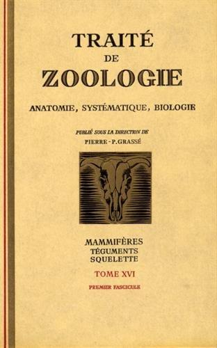 Traite de Zoologie : Anatomie, systematique, Biologie : Tome XVI, Fascicule V, Volume II