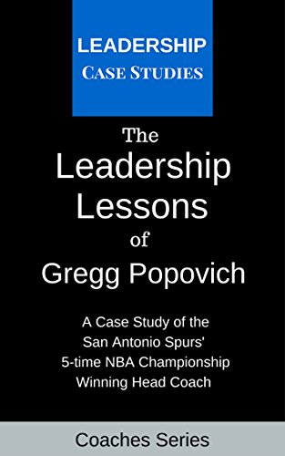 Tim Duncan Basketball-spur (The Leadership Lessons of Gregg Popovich: A Case Study on the San Antonio Spurs' 5-time NBA Championship Winning Head Coach (English Edition))