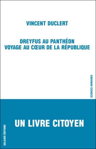 Dreyfus au Panthéon : Voyage au coeur de la République par Vincent Duclert